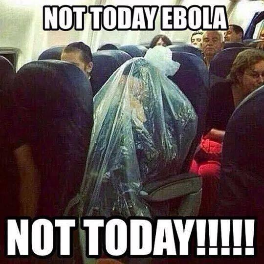 Hahaha Not Funny Meme : Not today ebola