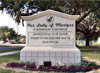 Catholic Sign: Catholic Dogs go to heaven, Presbyterian dogs can talk to their pastor