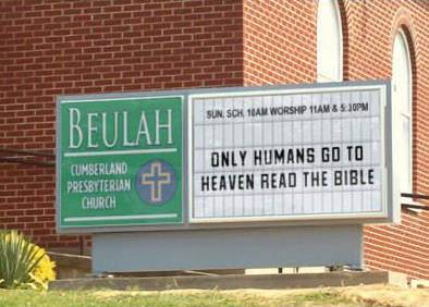 Presbyterian Sign: Only humans go to heaven... read the bible
