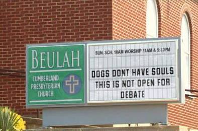 Presbyterian Sign: Dogs don't have souls. This is not open for debate!
